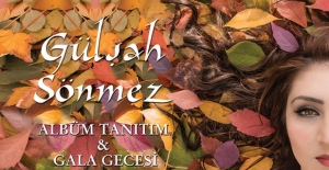 Gülşah Sönmez'den albüm tanıtımı ve gala gecesi!
