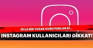 İşte Instagram'da dolandırıcıların yeni taktiği!
