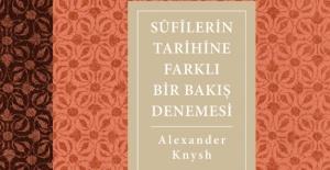 Alexander Knysh'in son kitabı sûfîlerin tarihini farklı bir açıdan ele aldı!
