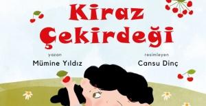 """Mümine Yıldız'ın üçüncü çocuk kitabı """"Kiraz Çekirdeği"""" çıktı!"""